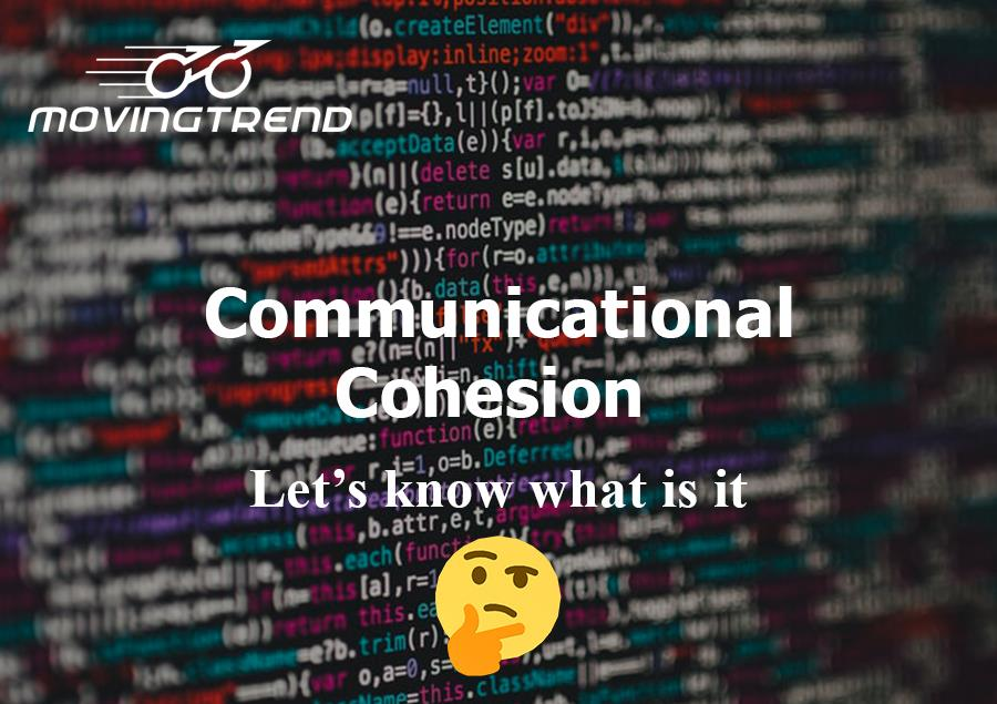 Communicational Cohesion – Let's know what is it? – Movingtrend