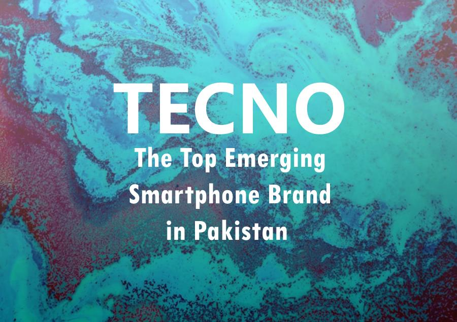 TECNO – The Top Emerging Smartphone Brand in Pakistan - Movingtrend
