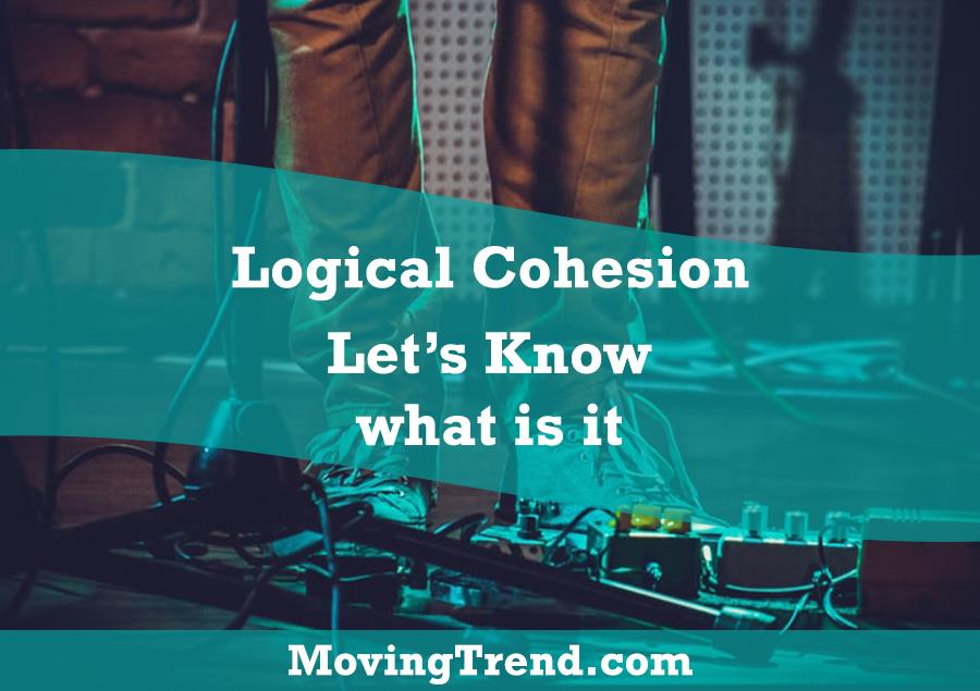 Logical Cohesion – Let's Know what is it? – Movingtrend