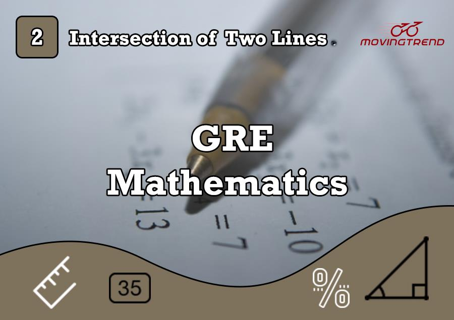 2. Intersection of Two Lines - GRE - Movingtrend