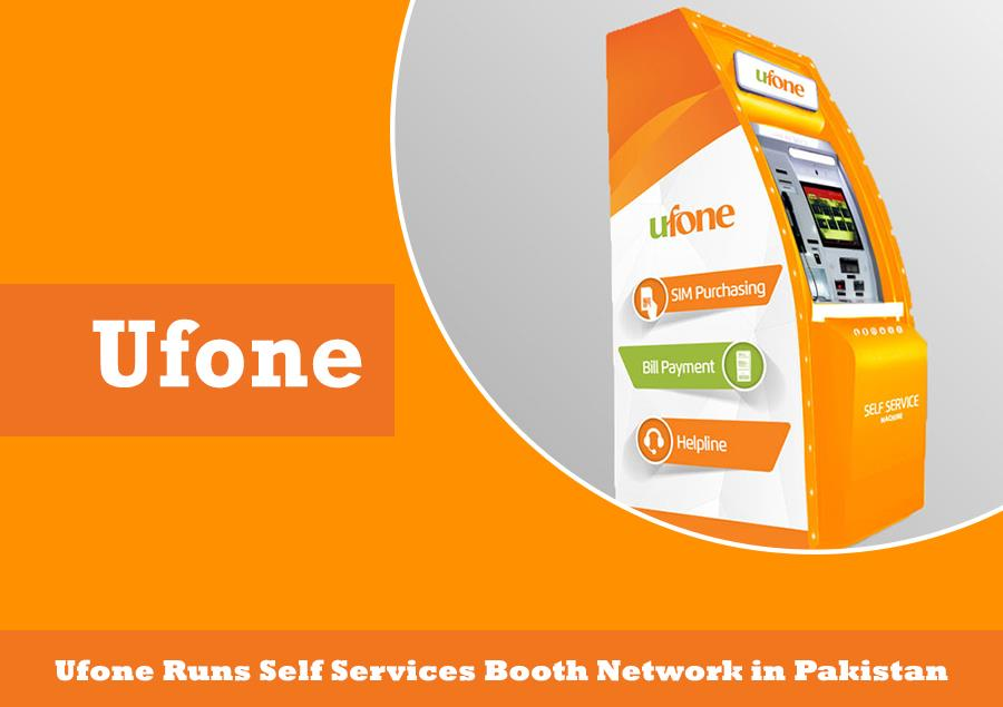 Ufone Runs Self Services Booth Network in Pakistan – Movingtrend