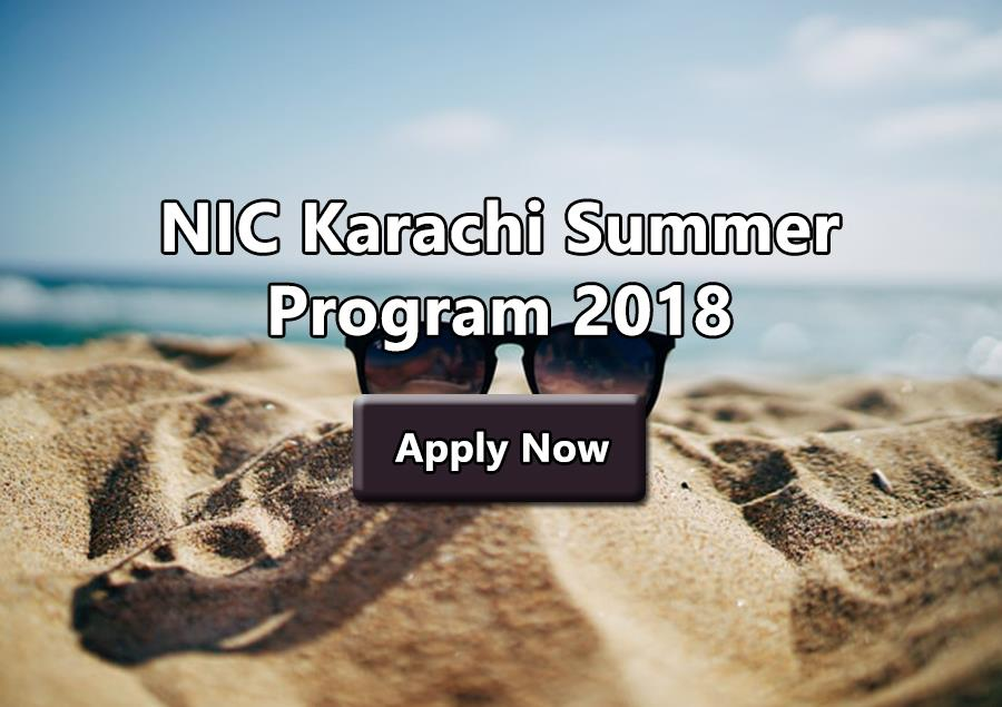 NIC Karachi Summer 2018 Program, Apply Now – Movingtrend
