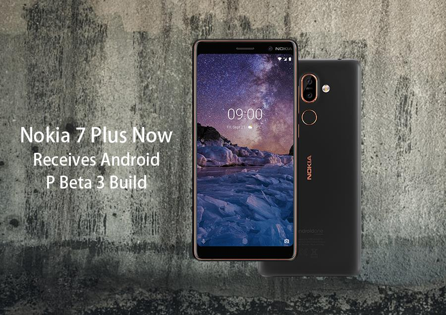 Nokia 7 Plus Now Receives Android P Beta 3 Build – How to Install – Movingtrend
