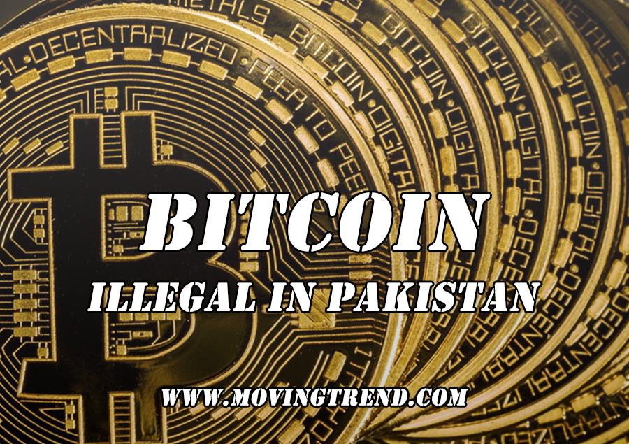 Government Declares Bitcoin Illegal in Pakistan, FIA Recommends – Movingtrend