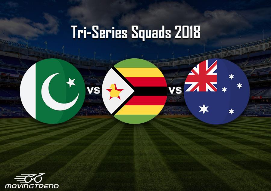Pakistan and Austrailia in Zimbabwe, Tri-Series Squads 2018 – Movingtrend