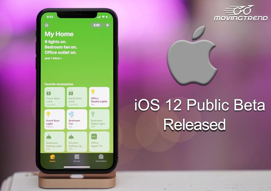 Apple Released iOS 12 Public Beta for All iOS 11 running Devices – Movingtrend