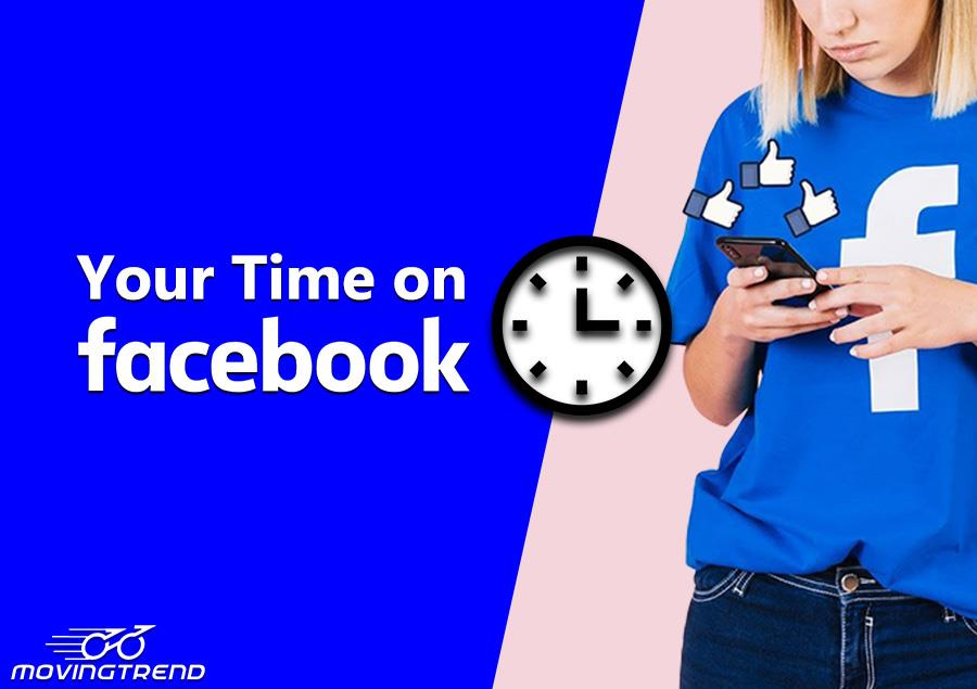 'Your Time on Facebook' Feature will Track your time spend on Facebook – Movingtrend