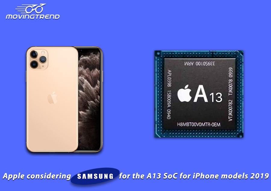 Apple considering Samsung for the A13 SoC for iPhone models 2019 – Movingtrend