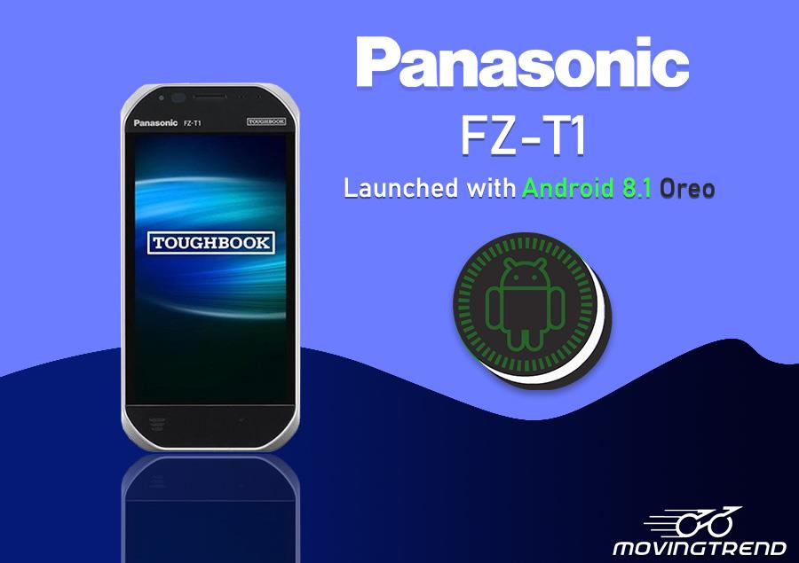 Panasonic Toughbook FZ-T1 with Android 8.1 Oreo launched, Price and Specifications – Movingtrend