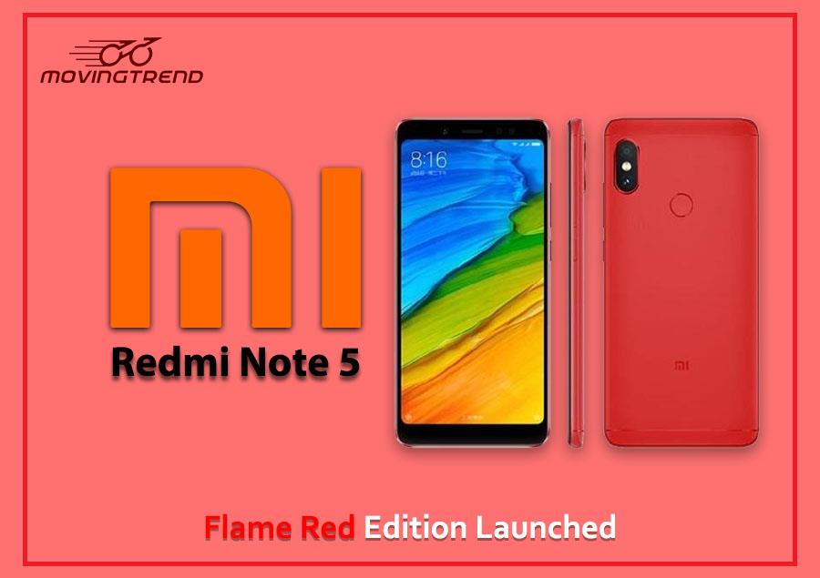 Xiaomi Redmi Note 5 Flame Red Edition Launched in China – Movingtrend